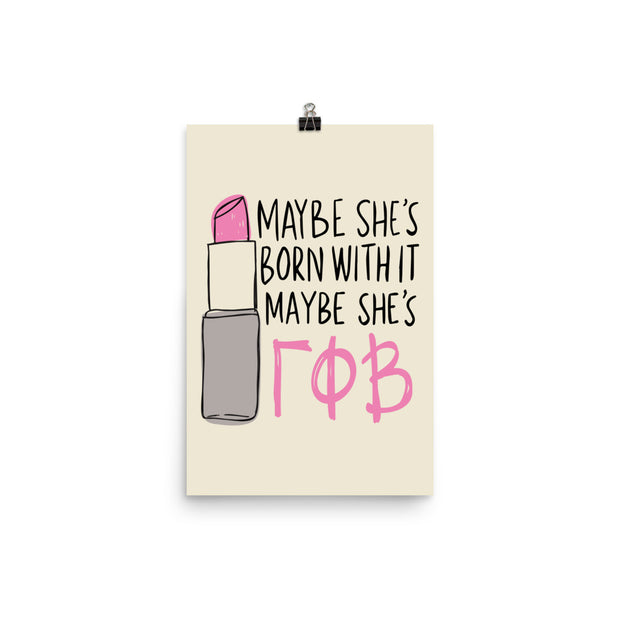 Gamma Phi Beta Poster- Maybe She's Born With It