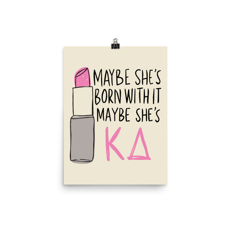 Kappa Delta Poster- Maybe She's Born With It
