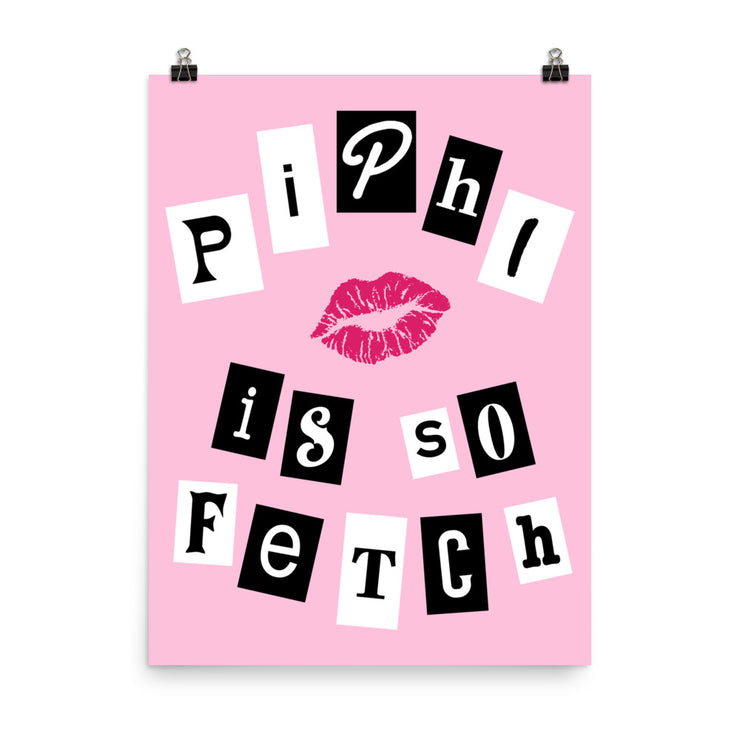 Pi Beta Phi Poster- So Fetch