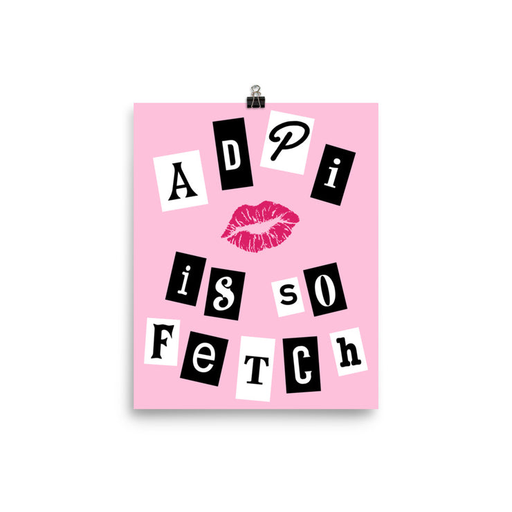 Alpha Delta Pi Poster- So Fetch
