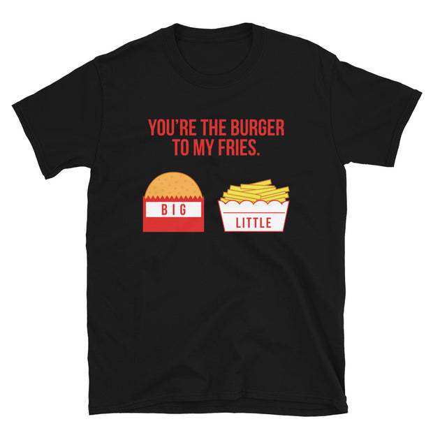 You're The Burger To My Fries Big & Little Tee