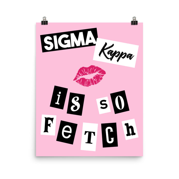 Sigma Kappa Poster- So Fetch