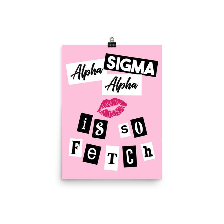 Alpha Sigma Alpha Poster- So Fetch