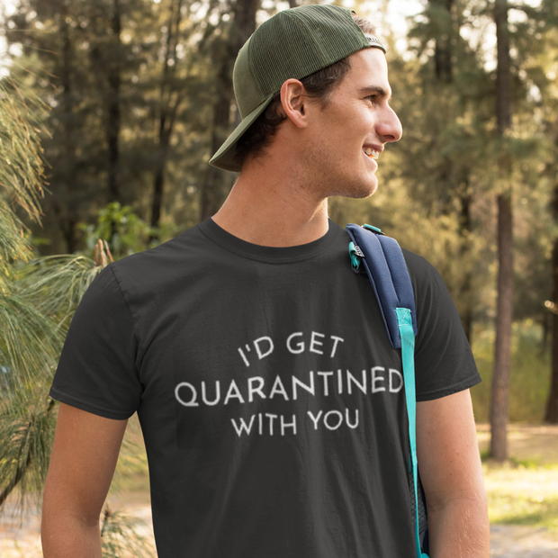 Quarantined With You Tee