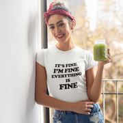 Everything is Fine Tee