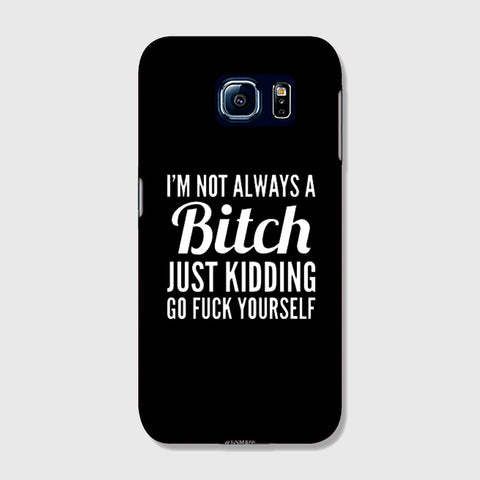 Not Always a Bitch   SAMSUNG GALAXY s7 CASE - Edmotic