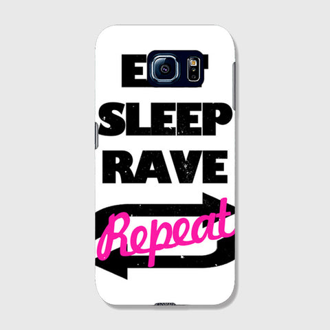 Eat Sleep Rave Repet  SAMSUNG GALAXY S6 CASE - Edmotic