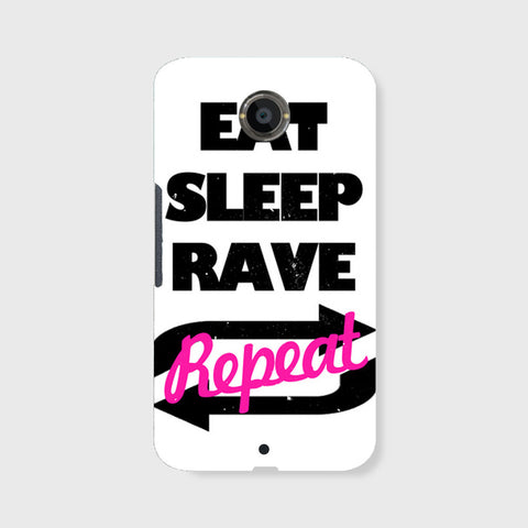 Eat Sleep Rave Repet  (NEXUS 6) - Edmotic