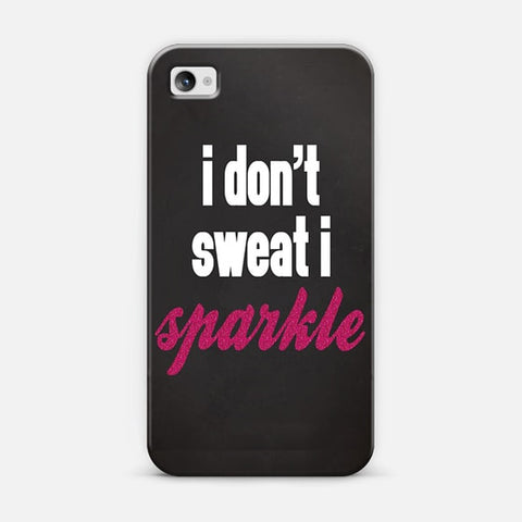 Don't Sweat, I Sparkle iPhone 4/4s Case - Edmotic