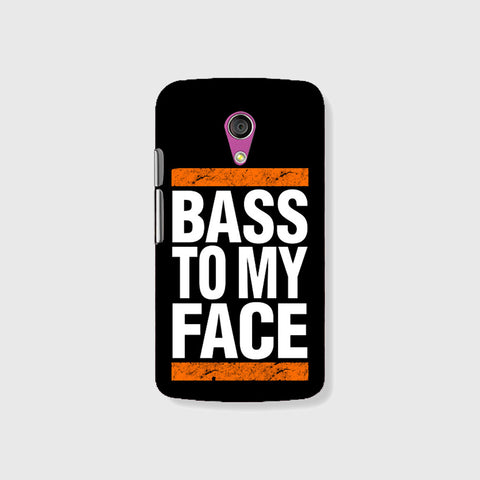 Bass To My Face   (MOTO G2) - Edmotic