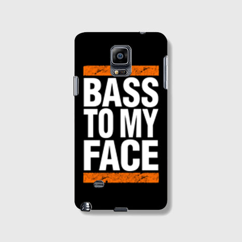 Bass To My Face   SAMSUNG GALAXY NOTE 4 CASE - Edmotic