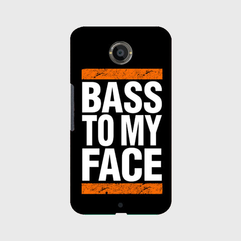 Bass To My Face   (NEXUS 6) - Edmotic