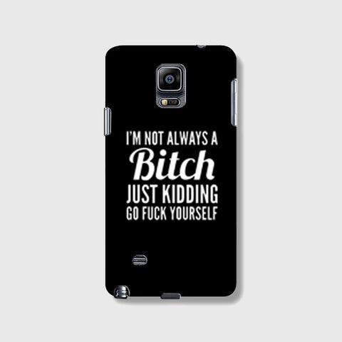 Not Always a Bitch   SAMSUNG GALAXY NOTE 4 CASE - Edmotic