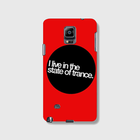 I Live In The State of Trance   SAMSUNG GALAXY NOTE 4 CASE - Edmotic