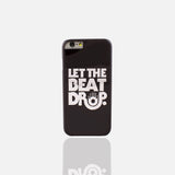 Let The Beat Drop Phone Case (I Phone 6/6S )