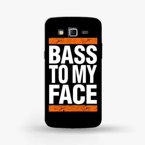 Bass  To My Face Samsung Galaxy Grand 2 Case - Edmotic
