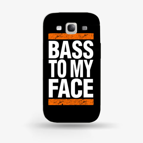 Bass To My Face Samsung Galaxy S3 CASE - Edmotic
