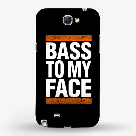 Bass To My Face Samsung Galaxy Note 2 CASE - Edmotic