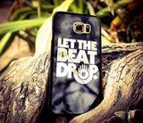 LET THE BEAT DROP PHONE CASE FOR SAMSUNG S6 EDGE