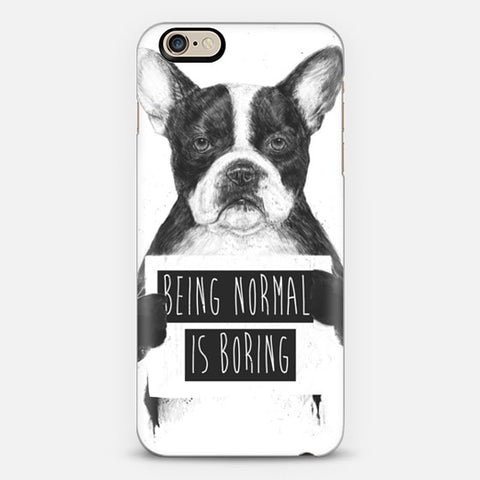 Being Normal Is Boring iPhone 6 Plus Case - Edmotic