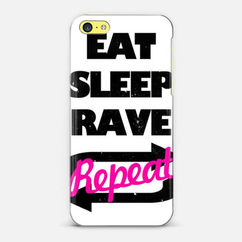 Eat Sleep Rave Repet  Iphone 5c Case - Edmotic