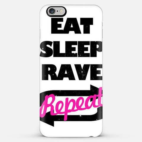 Eat Sleep Rave Repet  Iphone 6 Plus Case - Edmotic