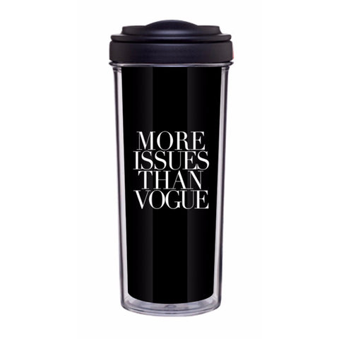 More Issue Than Vogue Tumbler - Edmotic