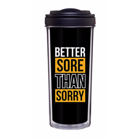 Better Sore Than Sorry Tumbler - Edmotic