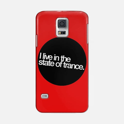 I Live In The State of Trance   Samsung Galaxy S5 CASE - Edmotic