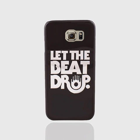 LET THE BEAT DROP PHONE CASE FOR SAMSUNG S6 EDGE - Edmotic - 1