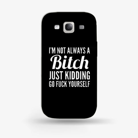 Not Always a Bitch Samsung Galaxy S3 CASE - Edmotic