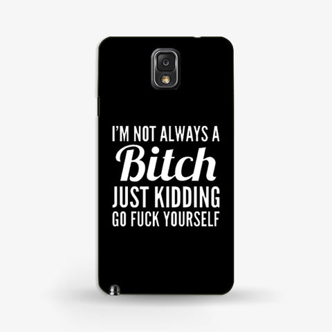 Not Always a Bitch   Samsung Galaxy Note 3 CASE - Edmotic