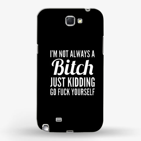Not Always a Bitch  Samsung Galaxy Note 2 CASE - Edmotic