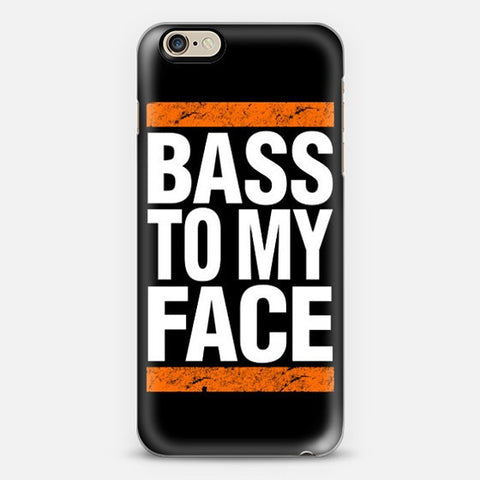 Bass To My Face iPhone 7 Case - Edmotic