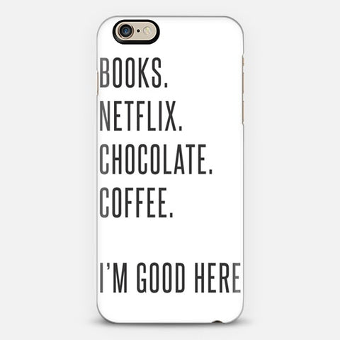 Books, Netflix, Chocolate, Coffee iPhone 6 Case - Edmotic
