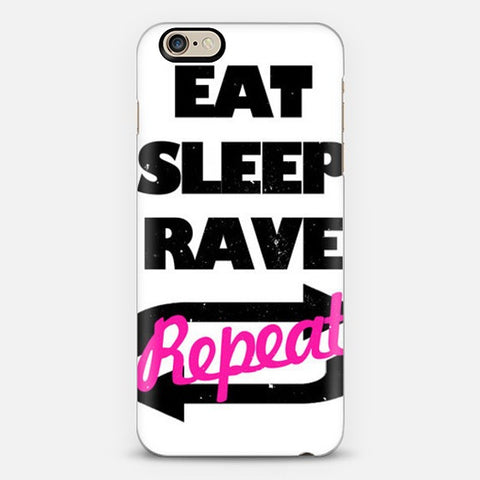 Eat Sleep Rave Repet  Iphone 6 Case - Edmotic