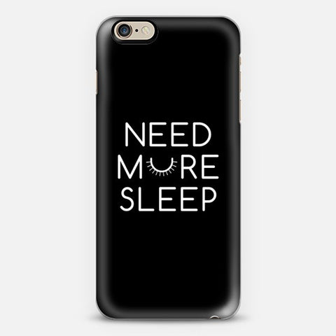 Need More Sleep iPhone 6/6s Plus Case