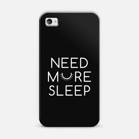 Need More Sleep iPhone 4/4s Case