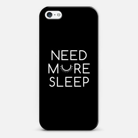 Need More Sleep iPhone 5/5s Case