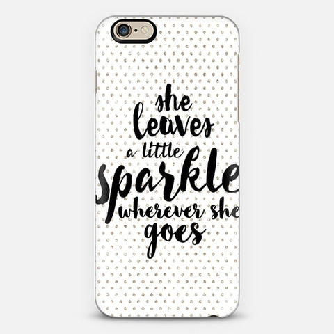 She Leaves A Little Sparkle Wherever She Goes iPhone 6 Plus Case - Edmotic
