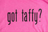 Got Taffy? T-Shirt