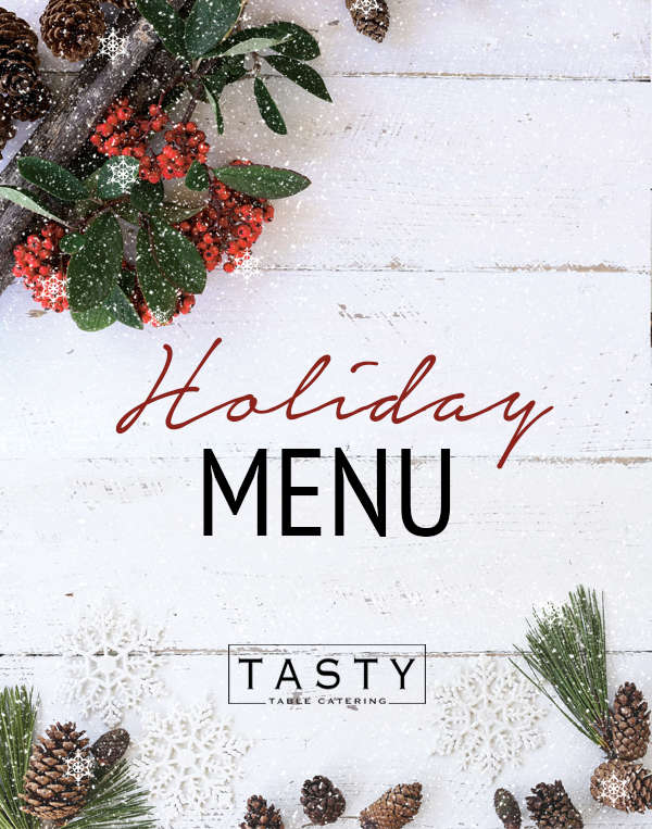 Tasty Table Catering Holiday Menu