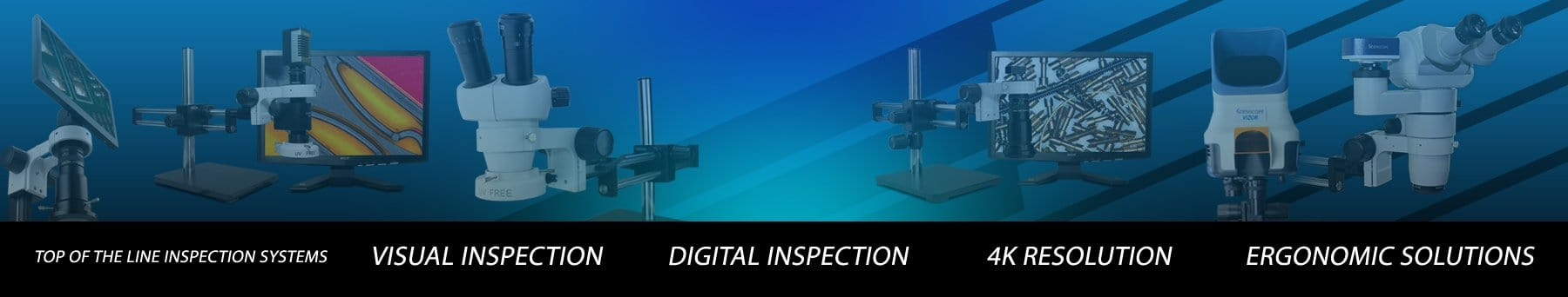 We offer a full line of optical, ergonomic, and digital inspection systems