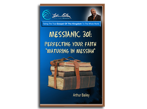 Messianic 301: Perfecting Your Faith