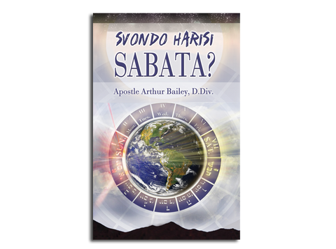 Svondo Harisi Sabata?: Sunday Is Not The Sabbath? (Shona)