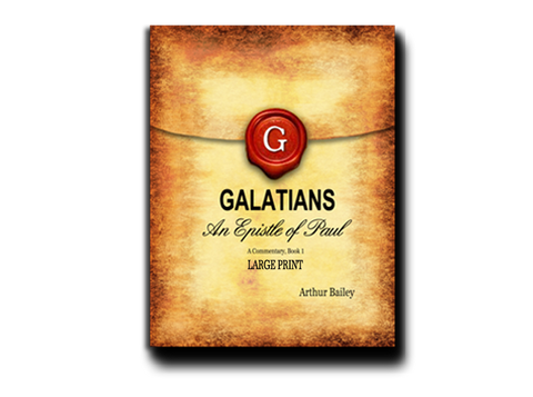 Galatians (Large Print): An Epistle of Paul, A Commentary Book 1