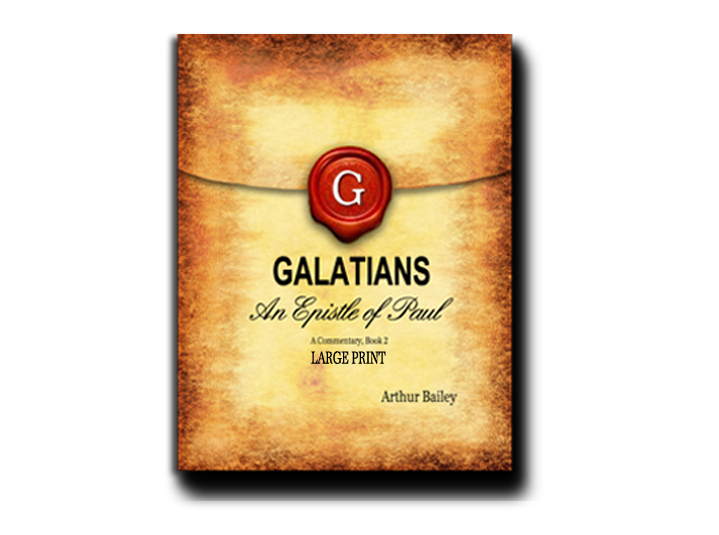 Galatians (Large Print): An Epistle of Paul, A Commentary Book 2