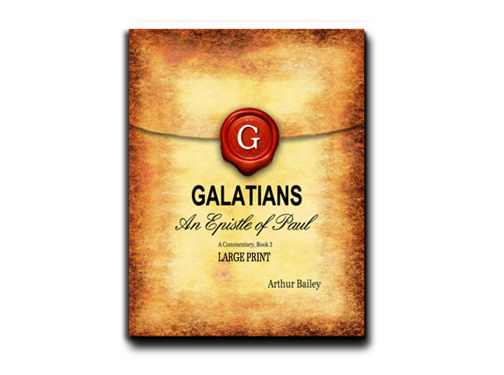 Galatians (Large Print): An Epistle of Paul, A Commentary Book 3