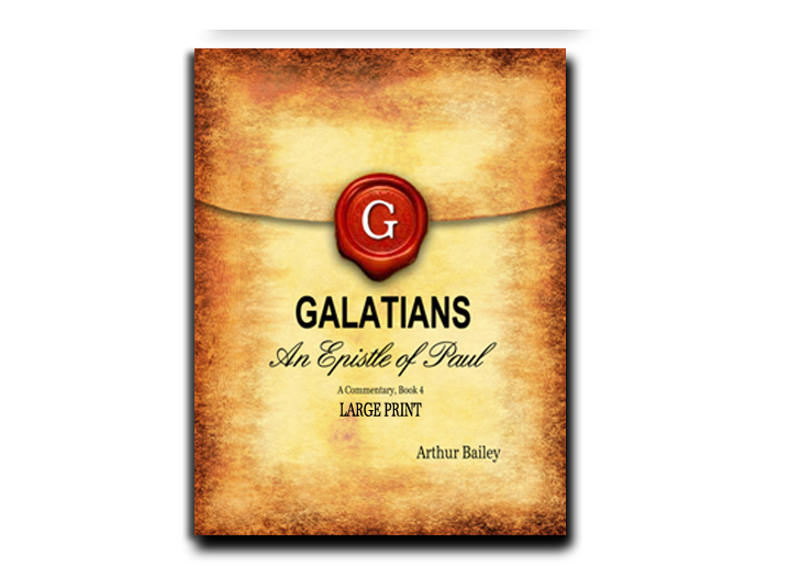 Galatians (Large Print): An Epistle of Paul, A Commentary Book 4