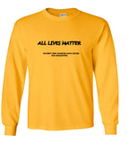 All Lives Matter Except Anyone Dating My Daughter (Parody) T shirt